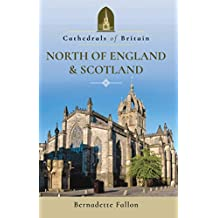 North of England & Scotland (Cathedrals of Britain) (English Edition)