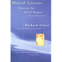 Mortal Lessons: Notes on the Art of Surgery (Harvest Book) (English Edition)