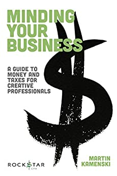 """Minding Your Business: A Guide to Money and Taxes for Creative Professionals (Music Pro Guides) (English Edition)"",作者:[Martin Kamenski]"