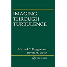 Imaging Through Turbulence (Laser & Optical Science & Technology) (English Edition)