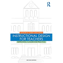 Instructional Design for Teachers: Improving Classroom Practice (English Edition)