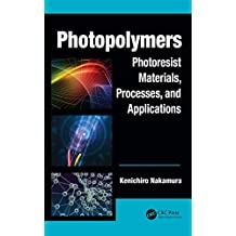 Photopolymers: Photoresist Materials, Processes, and Applications (Optics and Photonics Book 10) (English Edition)