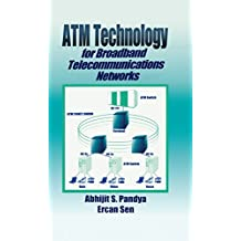 ATM Technology for Broadband Telecommunications Networks (English Edition)
