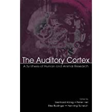 The Auditory Cortex: A Synthesis of Human and Animal Research (English Edition)