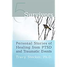5 Survivors: Personal Stories of Healing from PTSD and Traumatic Events (English Edition)
