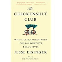 The Chickenshit Club: Why the Justice Department Fails to Prosecute Executives (English Edition)