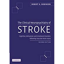 The Clinical Neuropsychiatry of Stroke: Cognitive, Behavioral and Emotional Disorders following Vascular Brain Injury (English Edition)
