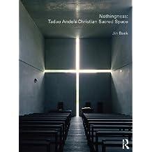 Nothingness: Tadao Ando's Christian Sacred Space (English Edition)