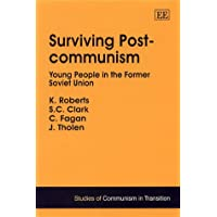Surviving Post-Communism: Young People in the Former Soviet Union