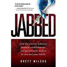 Jabbed: How the Vaccine Industry, Medical Establishment, and Government Stick It to You and Your Family (English Edition)