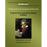 Beethoven: The Man and the Artist As Revealed in His Own Words: Easyread Super Large 18pt Edition