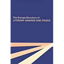 The Europa Directory of Literary Awards and Prizes (English Edition)