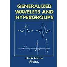 Generalized Wavelets and Hypergroups (English Edition)