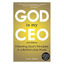 God Is My CEO: Following God's Principles in a Bottom-Line World (English Edition)