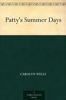 """""""Patty's Summer Days (English Edition)"""",作者:[Wells,Carolyn]"""