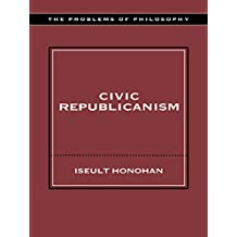 Civic Republicanism (Problems of Philosophy) (English Edition)