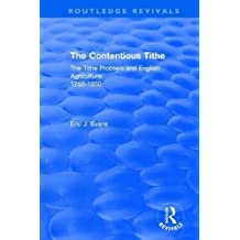 Routledge Revivals: The Contentious Tithe (1976): The Tithe Problem and English Agriculture 1750-1850 (English Edition)