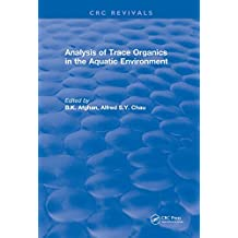 Analysis of Trace Organics in the Aquatic Environment (CRC Press Revivals) (English Edition)