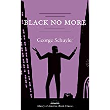 Black No More: A Novel: A Library of America eBook Classic (English Edition)