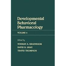 Advances in Behavioral Pharmacology: Volume 5: Developmental Behavioral Pharmacology (English Edition)
