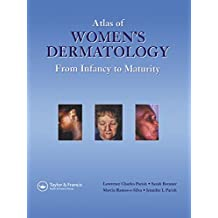 Atlas of Women's Dermatology: From Infancy to Maturity (Encyclopedia of Visual Medicine Series) (English Edition)