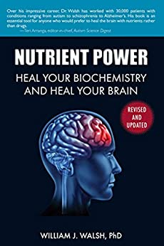"""""""Nutrient Power: Heal Your Biochemistry and Heal Your Brain (English Edition)"""",作者:[Walsh, William ]"""