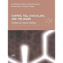 Coffee, Tea, Chocolate, and the Brain (Nutrition, Brain and Behavior Book 2) (English Edition)