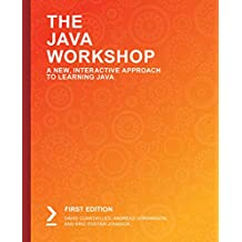 The Java Workshop: A New, Interactive Approach to Learning Java (English Edition)