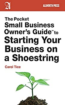 """""""The Pocket Small Business Owner's Guide to Starting Your Business on a Shoestring (Pocket Small Business Owner's Guides) (English Edition)"""",作者:[Carol Tice]"""