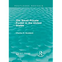 The Small Private Forest in the United States (Routledge Revivals) (English Edition)