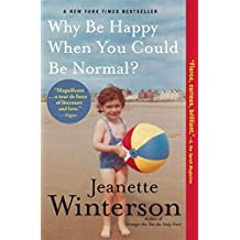 Why Be Happy When You Could Be Normal? (English Edition)