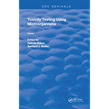 Toxicity Testing Using Microorganisms (Routledge Revivals Book 1) (English Edition)