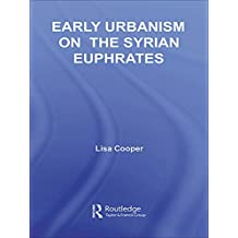 Early Urbanism on the Syrian Euphrates (English Edition)