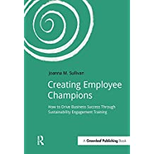 Creating Employee Champions: How to Drive Business Success through Sustainability Engagement Training (DoShorts) (English Edition)