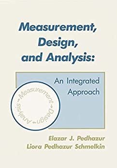 """Measurement, Design, and Analysis: An Integrated Approach (Psychology Press & Routledge Classic Editions) (English Edition)"",作者:[Pedhazur, Elazar J., Liora Pedhazur Schmelkin]"
