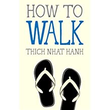 How to Walk (Mindfulness Essentials) (English Edition)
