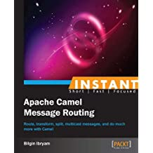 Instant Apache Camel Message Routing (English Edition)