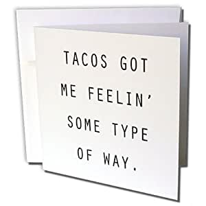 Tory Anne 系列引言 - TACOS GOT ME FEELIN SOME WAY。 - 贺卡 Individual Greeting Card