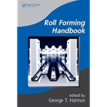 Roll Forming Handbook (Manufacturing Engineering and Materials Processing 67) (English Edition)