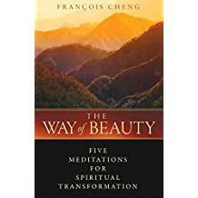 The Way of Beauty: Five Meditations for Spiritual Transformation (English Edition)