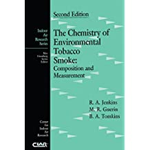 The Chemistry of Environmental Tobacco Smoke: Composition and Measurement, Second Edition (Indoor Air Research) (English Edition)