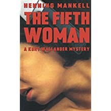 The Fifth Woman (Kurt Wallander Mystery Book 6) (English Edition)