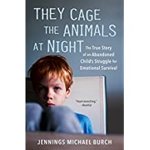 They Cage the Animals at Night: The True Story of an Abandoned Child's Struggle for Emotional Survival (Signet) (English Edition)