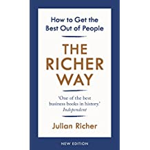 The Richer Way: How to Get the Best Out of People (English Edition)