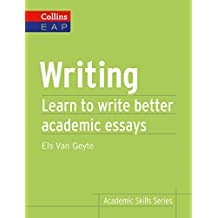 Writing: B2+ (Collins Academic Skills): Learn to Write Better Academic Essays (English Edition)