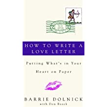 How to Write a Love Letter: Putting What's in Your Heart on Paper (English Edition)