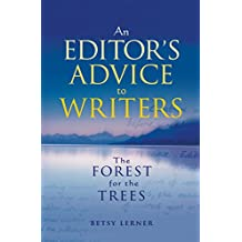 The Forest for the Trees: An editor's advice to writers (English Edition)