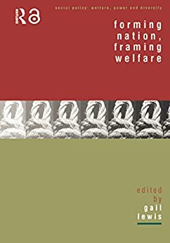 """Forming Nation, Framing Welfare (Social Policy: Welfare, Power and Diversity) (English Edition)"",作者:[Gail Lewis]"