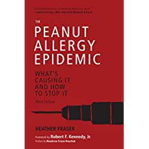 The Peanut Allergy Epidemic, Third Edition: What's Causing It and How to Stop It (English Edition)