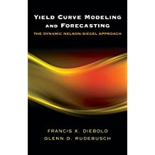 Yield Curve Modeling and Forecasting: The Dynamic Nelson-Siegel Approach (The Econometric and Tinbergen Institutes Lectures) (English Edition)